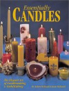 Essentially Candles: The Elegant Art of Candlemaking & Embellishing - Robert S. McDaniel