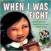 When I Was Eight - Christy Jordan-Fenton,  Gabrielle Grimard,  Margaret Pokiak-Fenton
