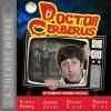 Doctor Cerberus - Roberto Aquirre-sacasa, Adam Arkin, Simon Helberg, JoBeth Williams