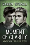 Moment Of Clarity - Karen Stivali