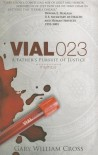 Vial 023: A Father's Pursuit of Justice - Gary Cross