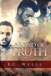 A Bond of Truth - K.C. Wells