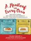 A Meatloaf in Every Oven: Two Chatty Cooks, One Iconic Dish and Dozens of Recipes - from Mom's to Mario Batali's - Frank Bruni, Jennifer Steinhauer, Marilyn Naron
