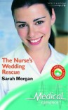 The Nurse's Wedding Resque (Lakeside Mountain Resque Series, #2) (Harlequin Medical, No. 192) - Sarah Morgan