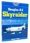 Douglas A-1 Skyraider (Osprey Air Combat) - Robert F. Dorr