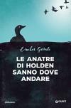 Le anatre di Holden sanno dove andare (Italian Edition) - Emilia Garuti