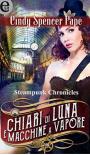 Chiari di luna e macchine a vapore (Steampunk Chronicles - Vol. 4) - Cindy Spencer Pape