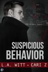 Suspicious Behavior (Bad Behavior) (Volume 2) - L.A. Witt, Cari Z.
