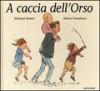 A caccia dell'orso - Michael Rosen, Helen Oxenbury, Chiara Carminati