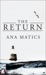 The Return - Ana Matics