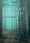 The Lost Domain: Le Grand Meaulnes (Centenary Edition) by Alain-Fournier (2013) Hardcover - Alain-Fournier