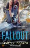 Fallout - James K. Decker