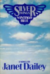 Silver Wings, Santiago Blue - Janet Dailey