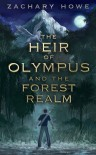 The Heir of Olympus and the Forest Realm - Zachary Howe