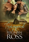 Trapped - Reghan Ross