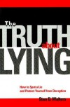 The Truth About Lying: How to Spot a Lie and Protect Yourself from Deception - Stan B. Walters