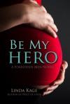 Be My Hero - Linda Kage