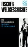 Fischer Weltgeschichte, Bd.29, Die Kolonialreiche seit dem 18. Jahrhundert - David K. Fieldhouse
