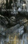 The Brother/Sister Plays - Tarell Alvin McCraney