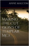Making the Cut - Anne Malcom