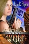 Accidentally Wolf  (A Seraphine Thomas Novel) - Erin R. Flynn