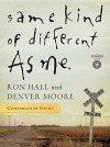 Same Kind of Different As Me: Conversation Guide - Ron Hall, Denver Moore