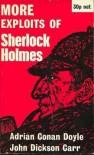 MORE EXPLOITS OF SHERLOCK HOLMES: The Adventure of the Seven Clocks; The Adventure of the Gold Hunter; The Adventure of the Wax Gamblers; The Adventure of the Highgate Miracle; The Adventure of the Black Baronet; The Adventure of the Sealed Room - Adrian Conan Doyle