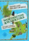 Wordsmiths and Warriors: The English-Language Tourist's Guide to Britain - David Crystal,  Hilary Crystal