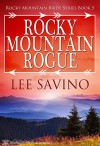 Rocky Mountain Rogue (Rocky Mountain Bride Series Book 5) - Lee Savino, Blushing Books