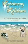 Matrimony Meltdown (Zoe Donovan Mystery) (Volume 13) - Kathi Daley