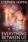 Everything Between Us - Stephen Hoppa