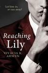 Reaching Lily - Vivacia K Ahwen