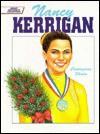 Nancy Kerrigan, Courageous Skater - Jim Spence