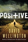 Positive: A Novel - David Wellington