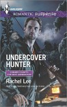 Undercover Hunter (Harlequin Romantic SuspenseConard County: The Next Generation) - Rachel Lee