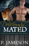 Deliciously Mated: (Paranormal Shifter Romance) (Ouachita Mountain Shifters Book 1) - P. Jameson