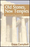 Old Stones, New Temples: Ancient Greek Paganism Reborn - Drew Campbell