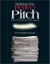 Making the Perfect Pitch: Advice from 45 Top Book Agents - Katharine Sands