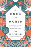 At Home in the World: Reflections on Belonging While Wandering the Globe - Tsh Oxenreider