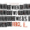 When We Was Fierce - E.E. Charlton-Trujillo