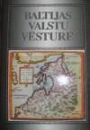 Baltijas Valstu vēsture - Zigmantas Kiaupa, Ain Mäesalu, Ago Pajur, Gvido Straube