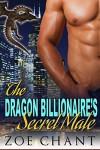 The Dragon Billionaire's Secret Mate: BBW Dragon Shifter Paranormal Romance - Zoe Chant