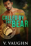 Called by the Bear - Part 1: BBW Werebear Shifter Romance - V. Vaughn