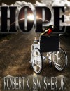 HOPE - Robert K. Swisher Jr.