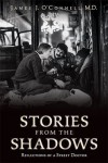 Stories From the Shadows: Reflections of a Street Doctor - James J. O'Connell