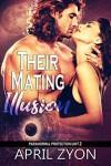 Their Mating Illusion - April Zyon