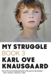 My Struggle: Book 3 - Karl Ove Knausgård, Don Bartlett