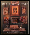 In a Spiritual Style: The Home as Sanctuary - Laura Cerwinske