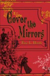 Cover the Mirrors - Faye L. Booth