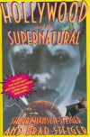 Hollywood and the Supernatural: Includes Map with Exact Locations of Hollywood Supernatural.... - Sherry Hansen Steiger, Brad Steiger